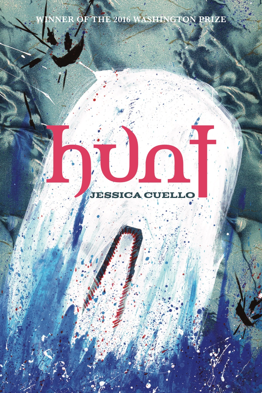 The cover of Hunt. An abstract painted white whale emerges from the water below the title, written in red. You can see its mouth and teeth.